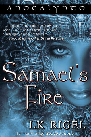 Dystopia Reading Challenge. Book 7: Apocalypto: Samael's Fire by LK Rigel