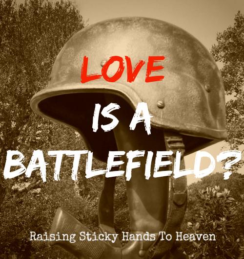 LOVE is a Battlefield?