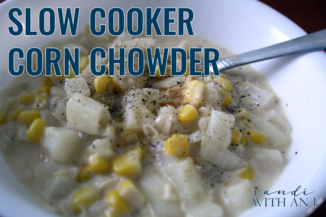 Slow cooker corn chowder - Randi with an i