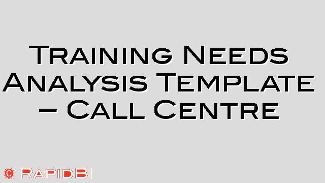 Sample Training Needs Analysis Template - Call Centre - training needs analysis template