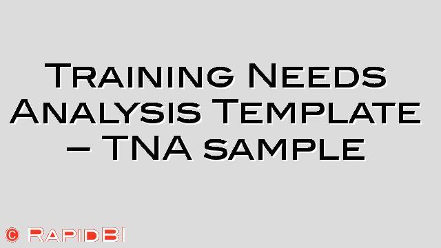 Training Needs Analysis Template - TNA sample - sample needs analysis
