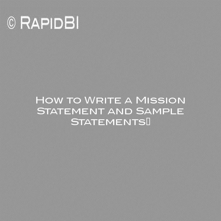 How to Write a Mission Statement and Sample Statements