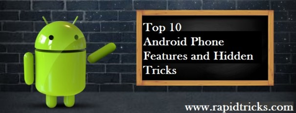 Top 10 Android Phone Features and Hidden Tricks