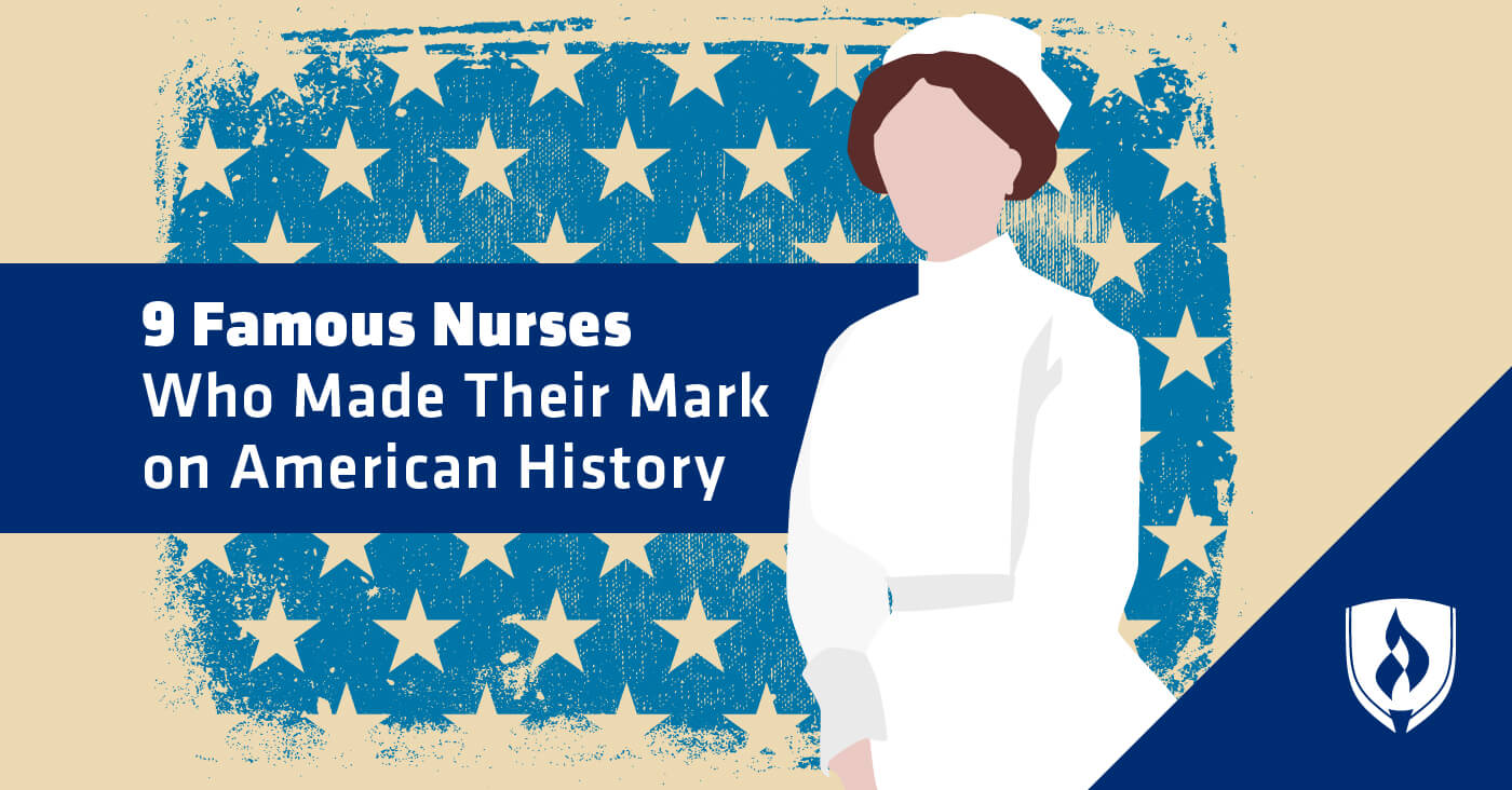 9 Famous Nurses Who Made Their Mark On American History Rasmussen College