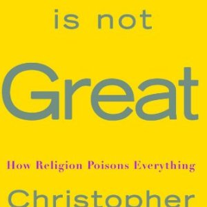God-Is-Not-Great-How-Religion-Poisons-Everything-0-2