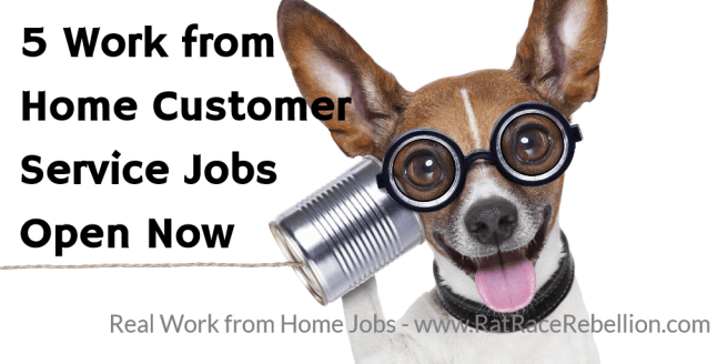 5 Work from Home Customer Service Jobs Open Now - www.RatRaceRebellion.com