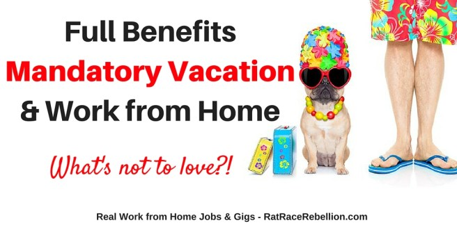 Mandatory Vacation, Work from Home Job