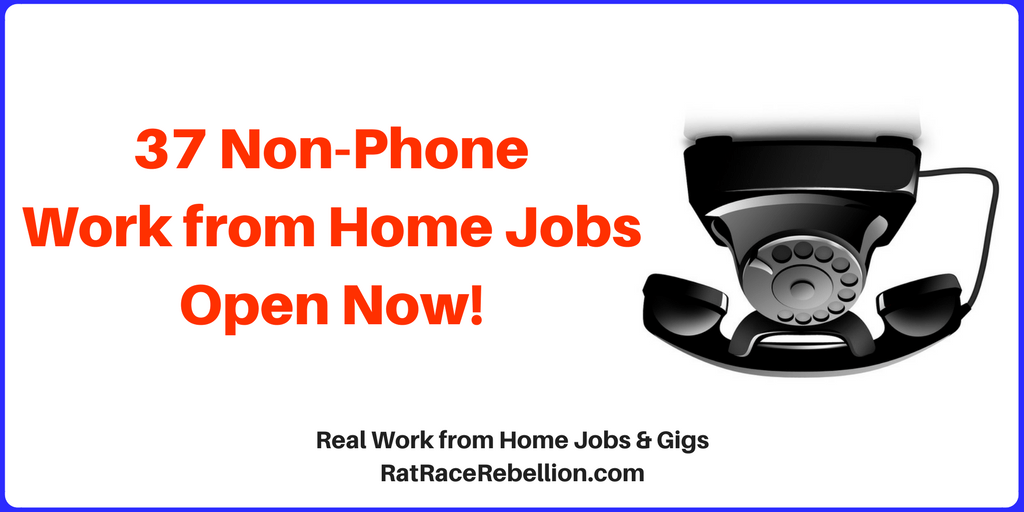 37 Non-Phone Work from Home Jobs Open Now