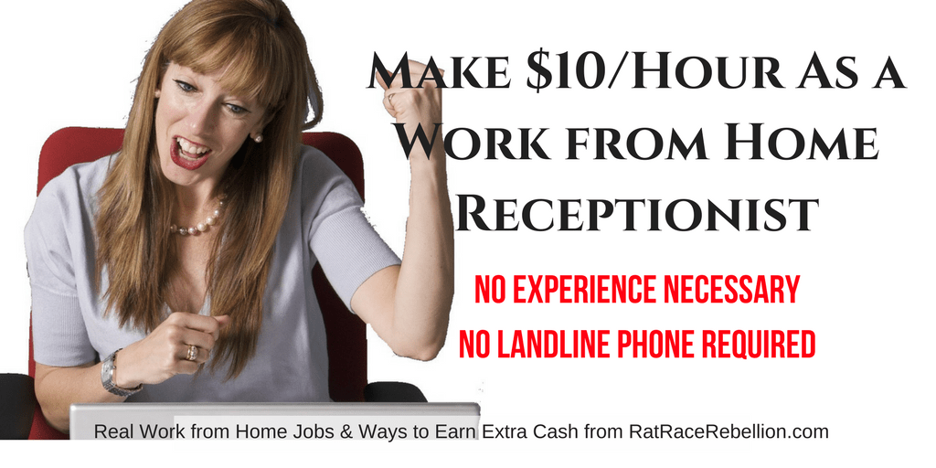 $10/Hour As a Work from Home Receptionist - No Experience Necessary, No Landline