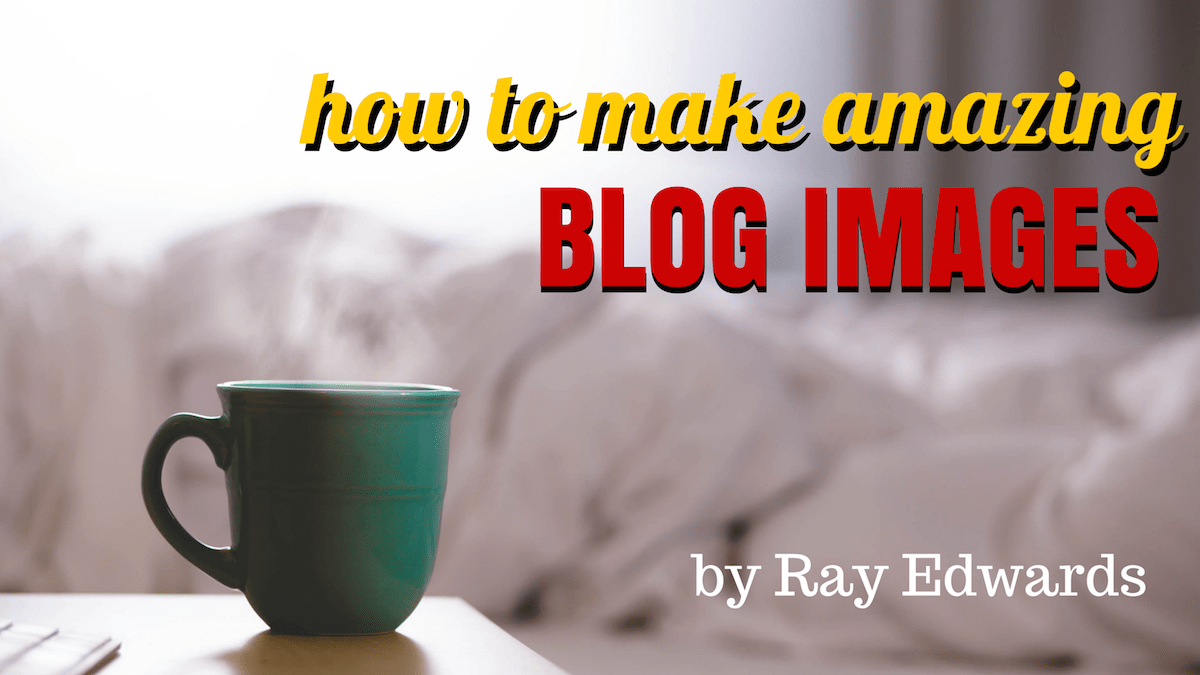 how to make amazing blog images