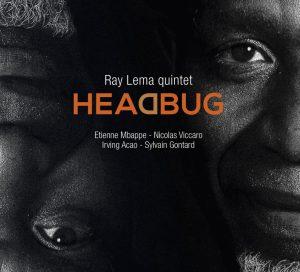 """Ray Lema """"Headbug"""""""