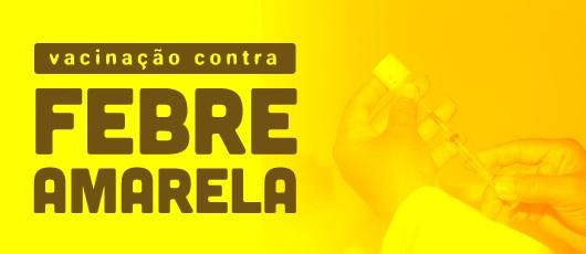 Dia D de vacinação contra a febre amarela e mutirão de preventivos será no sábado