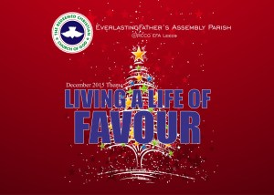 December 2015 Theme - Living A Life Of Favour