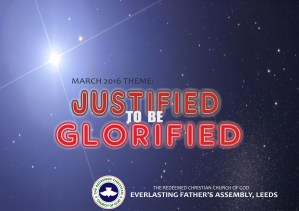 March 2016 Theme - Justified To Be Glorified