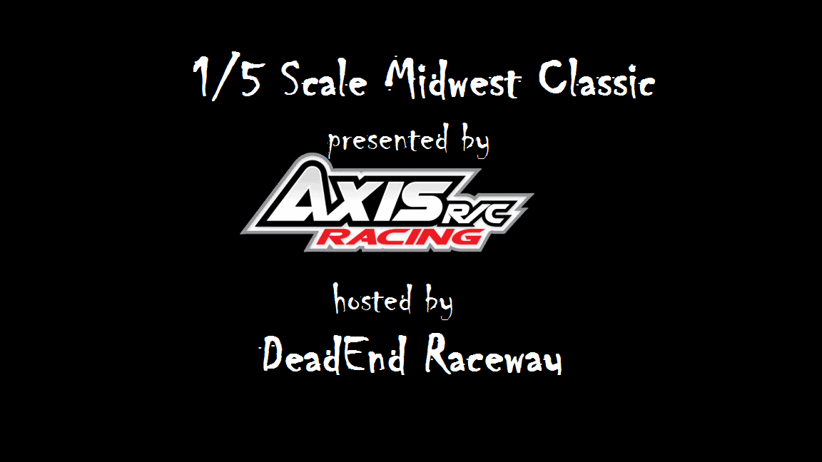 Axis RC Presents the 2016 5th Scale Midwest Classic