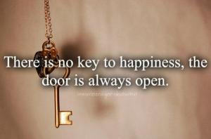 73 there is no key to happiness