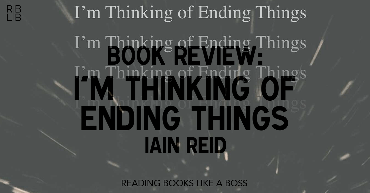 Ikea Hrs Book Review - I'm Thinking Of Ending Things By Iain Reid
