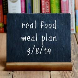 real food meal plan 9-8-14