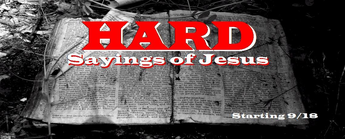 New Series Starts 9/18 | Hard Sayings of Jesus