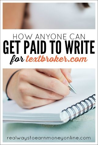 Textbroker is a site that almost anyone can sign up and get paid to write for. This is work at home and if you're fast, you could earn up to $10 hourly or more.