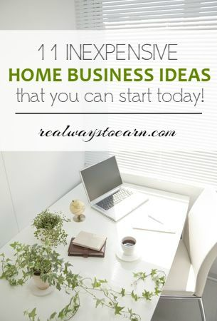 11 Inexpensive Home Business Ideas - business ideas from home