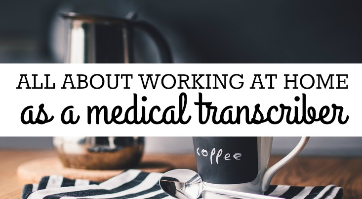 All About Work at Home Medical Transcription