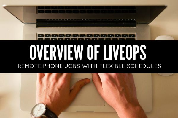 Flexible Home-Based Phone Jobs With LiveOps