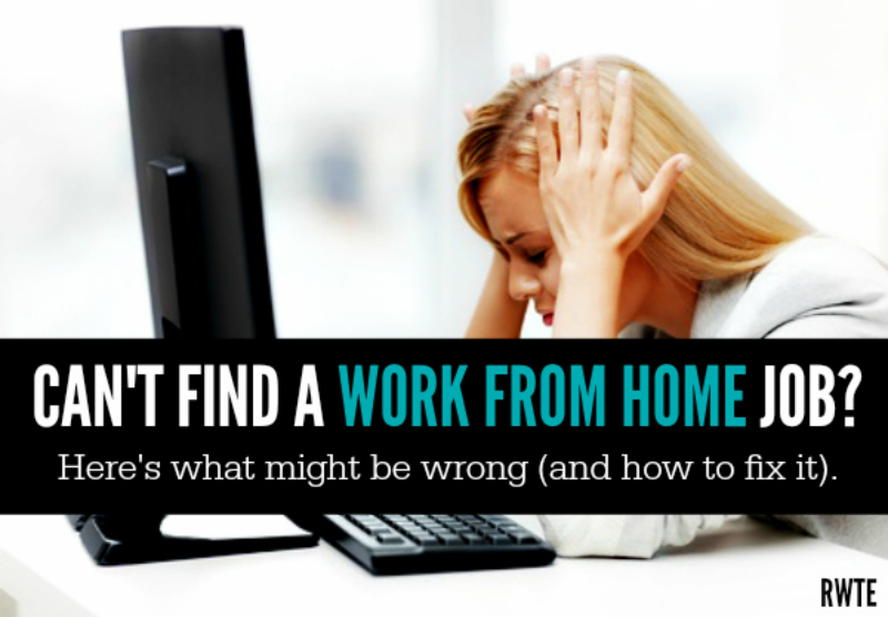 Wondering Why You Can\u0027t Find a Work at Home Job?