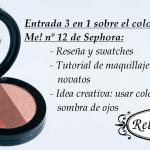 Blush Me! nº12 de Sephora, tutorial de ojos apto para novatos y usar productos para lo que no son: entrada 3 en 1