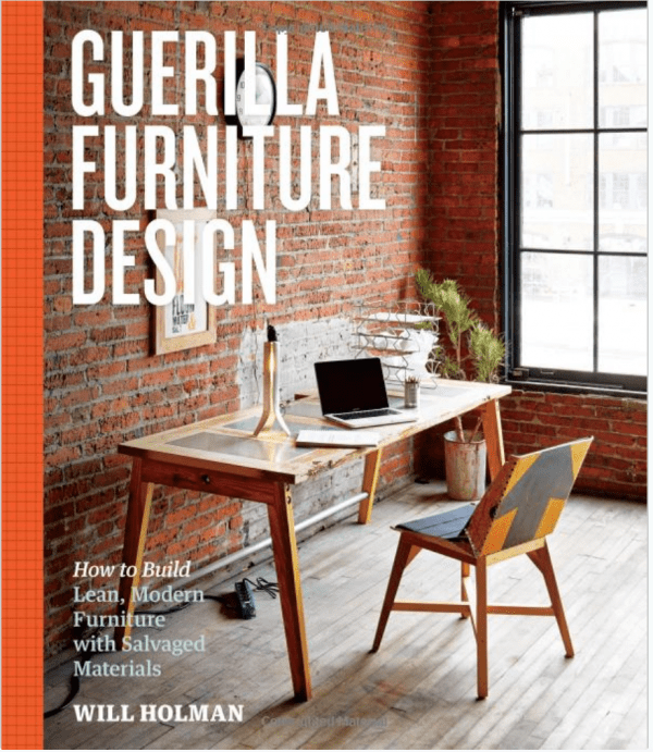 Giveaway- Guerilla Furniture Design How to Build Lean Modern Furniture with Salvaged Materials