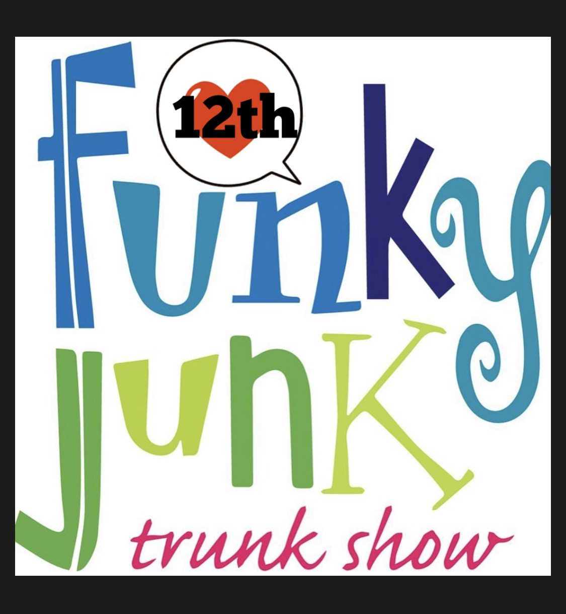 12th Annual Funky Junk Trunk Show Redbud Studio