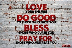 bless your enemies