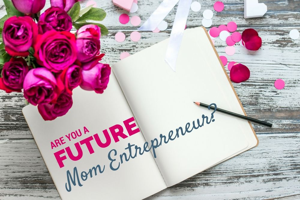 4 Questions for a Future Mom Entrepreneur - Redefining Mom