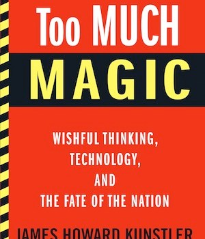 james-howard-kunstler-too-much-magic