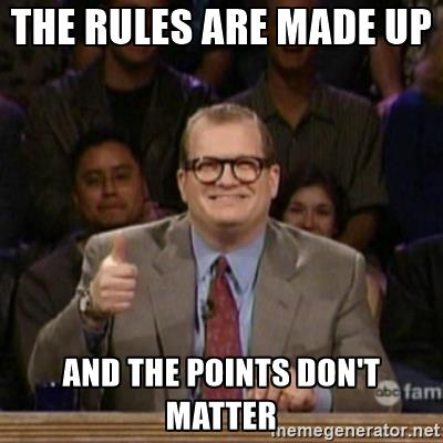 The rules are made up and the points don't matter.