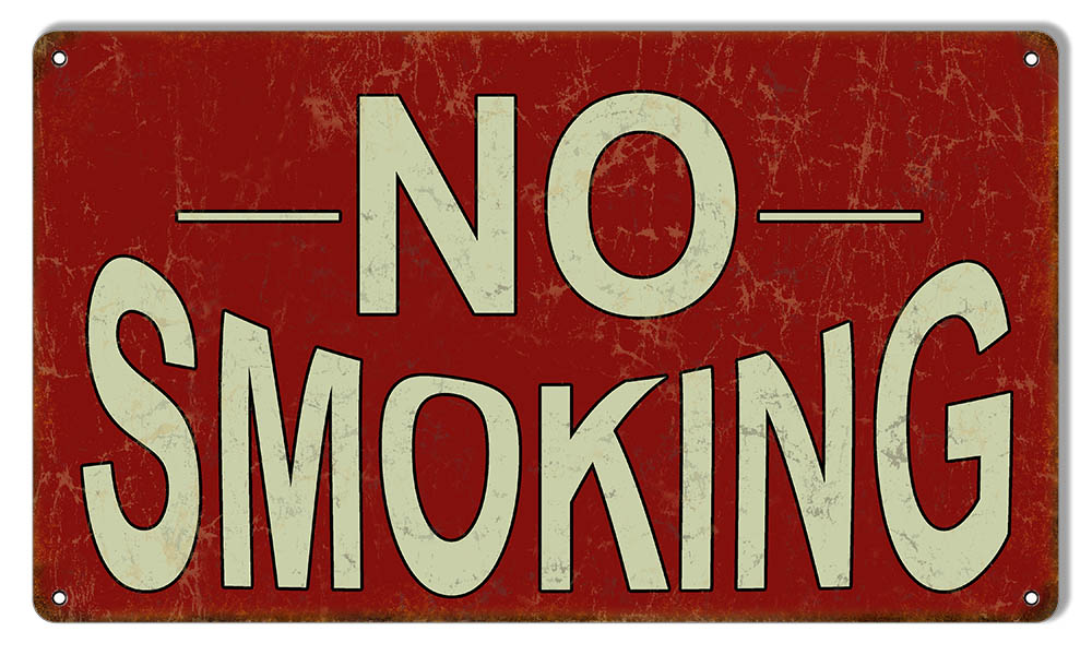 Faux Rust Looking No Smoking Sign 8×14 Reproduction Vintage Signs