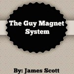 Guy Magnet System Review: 6 Reasons Why This Is A Top Rated Product