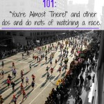 "Race Spectating 101: ""You're Almost There!"" & Other Dos & Don'ts."