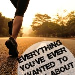 Everything You've Ever Wanted to Know About Running*: Volume 1
