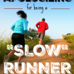"Stop Apologizing for Being a ""Slow"" Runner."
