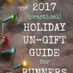 The 2017 Practical Un-Gift Guide for Runners