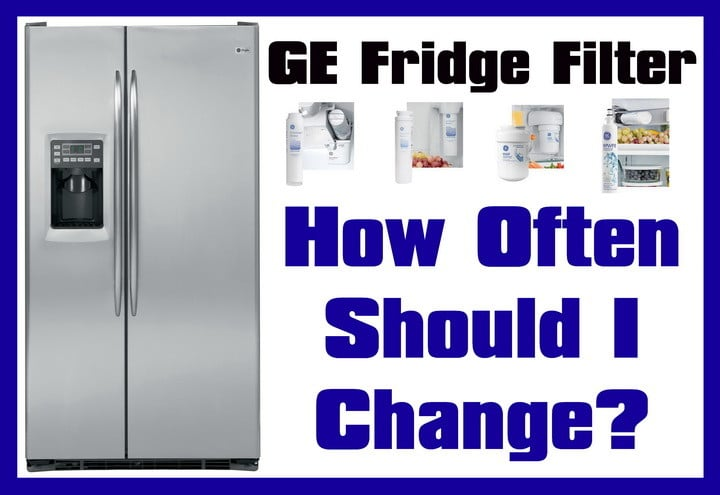 GE Refrigerator Water Filters - How Often Should I Change The Filter?