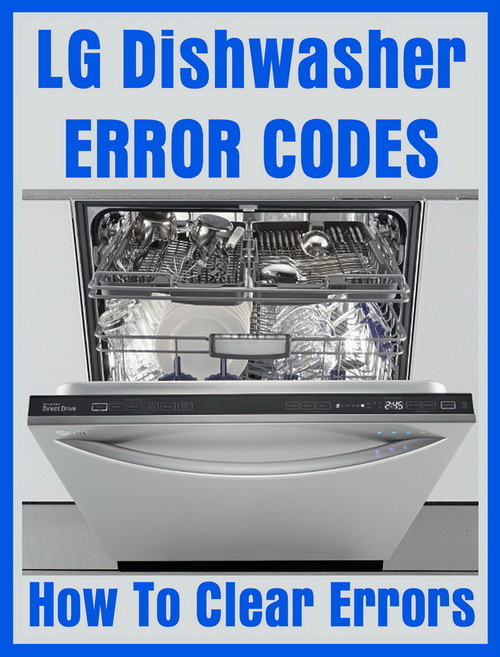 LG Dishwasher Error Codes - Identify Fault Codes To Fix Your LG