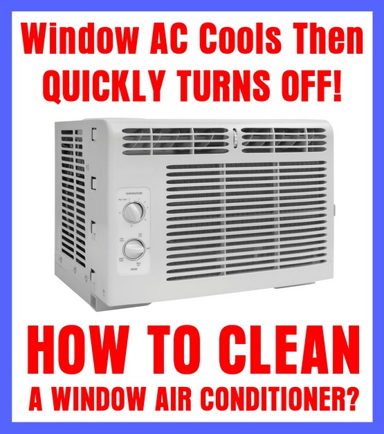 Window Air Conditioner Cools Then Quickly Turns Off