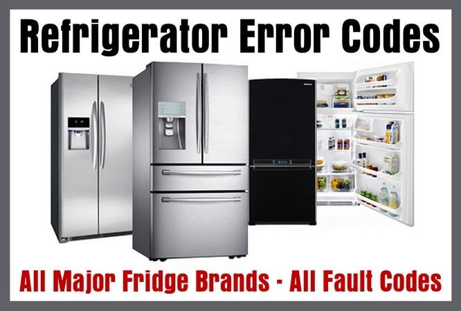 Refrigerator Error Codes - All Refrigerator Brands Fault Code List