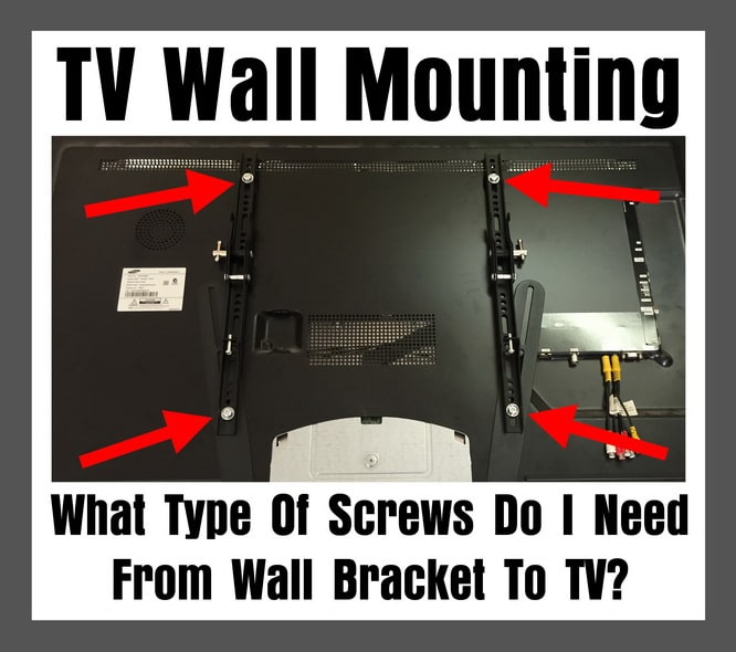 TV Wall Mounting - What Type Of Screws Do I Need From Wall Bracket