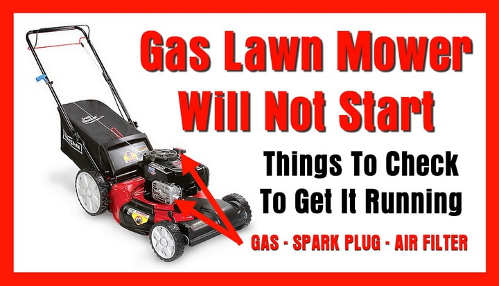 Lawn Mower Will Not Start - 5 Things To Check To Get It Running