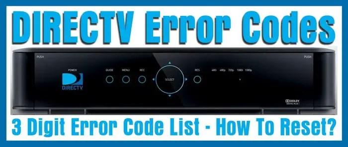 DIRECTV Error Codes - 3 Digit Error Code List - How To Reset