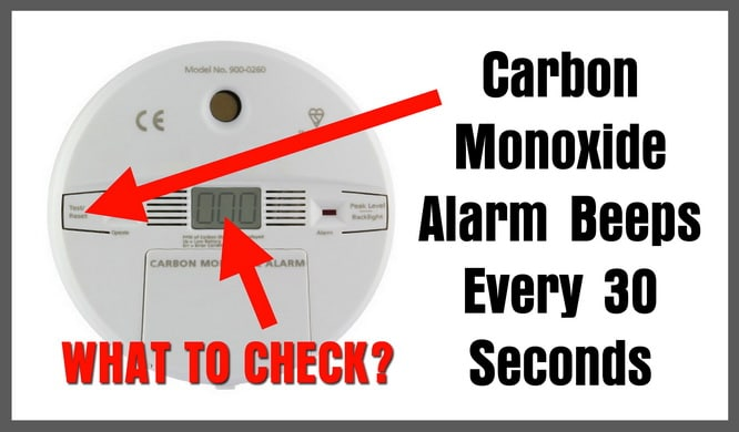 Carbon Monoxide Alarm Going Off Every 30 Seconds - What To Check?