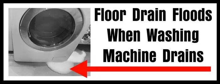 Floor Drain Backs Up When Using Washing Machine